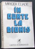 Volum - Carti - ( 995 ) - IN CURTE la DIONIS - Mircea Eliade ( A4 )