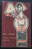 Volum - Carti - ( 1004 ) - VENEA o MOARA pe SIRET - Mihail Sadoveanu ( A4 ), 1966
