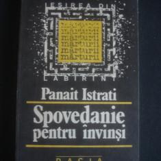 PANAIT ISTRATI - SPOVEDANIE PENTRU INVINSI * DUPA 14 LUNI IN URSS