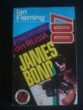 IAN FLEMING - DRAGI SARUTARI DIN RUSIA * JAMES BOND 007
