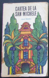 Volum - Carti - ( 986 ) - CARTEA de la SAN MICHELE - Axel Munthe ( A4 ), 1969