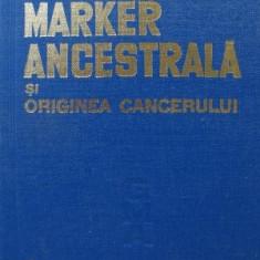 Gena marker ancestrala si originea cancerului - Octavian Udriste - Carte Oncologie