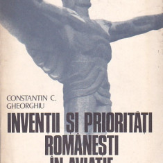 CONSTANTIN C. GHEORGHIU - INVENTII SI PRIORITATI ROMANESTI IN AVIATIE - Carti Inventica