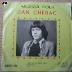 DAN CHEBAC Muzica folk rock romaneasca anii 70 electrecord disc single vinyl, VINIL