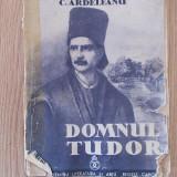 DOMNUL TUDOR- C. ARDELEANU, 1937 - Carte Editie princeps