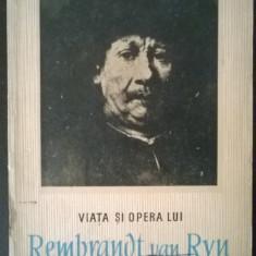 Viata si opera lui Rembrandt van Ryn - Petru Comarnescu - Roman, Anul publicarii: 1957