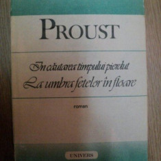 IN CAUTAREA TIMPULUI PIERDUT, LA UMBRA FETELOR IN FLOARE de MARCEL PROUST - Carte in alte limbi straine