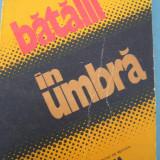 (C6454) BATALII IN UMBRA, ALMANAH EDITAT DE REVISTA STEAUA, 1988
