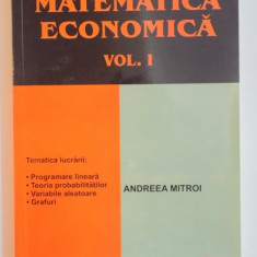 MATEMATICA ECONOMICA de ANDREEA MITROI, VOL I, 2010 - Carte Marketing