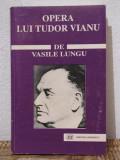 OPERA LUI TUDOR VIANU -VASILE LUNGU