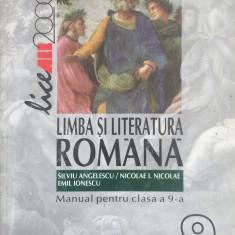 LIMBA SI LITERATURA ROMANA. MANUAL PENTRU CLASA A 9-A - S. Angelescu, I. Nicolae - Manual scolar, Clasa 9, All