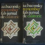 A. E. BACONSKY - REMEMBER * FALS JURNAL DE CALATORIE 2 volume - Carte de calatorie