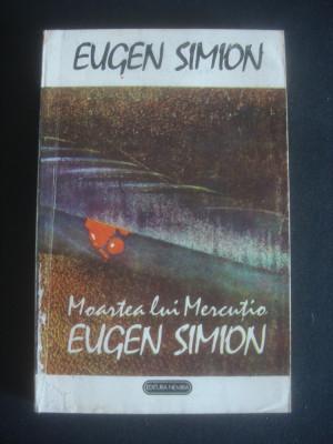 EUGEN SIMION - MOARTEA LUI MERCUTIO foto