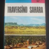 IOAN SERBANESCU - TRAVERSIND SAHARA - Carte de calatorie