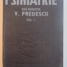 PSIHIATRIE VOL.I BUCURESTI 1989-V.PREDESCU