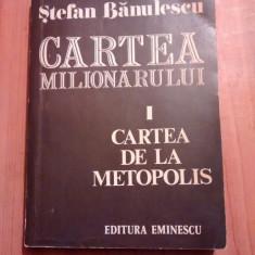 Cartea milionarului - Stefan Banulescu (dedicatie, autograf) - Carte Editie princeps