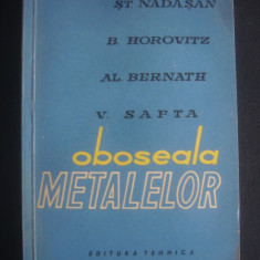 ST. NADASAN, B. HOROVITZ, AL. BERNATH, V. SAFTA - OBOSEALA METALELOR