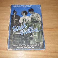GOGOL V. NICOLAE - TARAS BULBA { editie interbelica } * - Carte veche