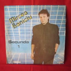 Vinil, disc vinil Mircea Baniciu - Secunda 1 - muzica folk