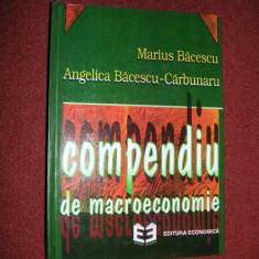 Compendiu de macroeconomie - Marius Bacescu, Angelica Bacescu - Carbunaru - Carte de vanzari