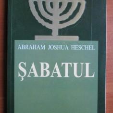 Abraham Joshua Heschel - Sabatul - Carti Iudaism