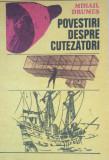 POVESTIRI DESPRE CUTEZATORI - Mihail Drumes, Mihail Drumes