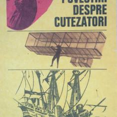 POVESTIRI DESPRE CUTEZATORI - Mihail Drumes - Carte educativa