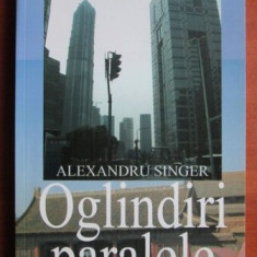 Alexandru Singer - Oglindiri paralele - Carte de calatorie