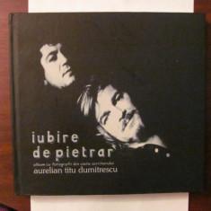 """PVM  - A. Titu Dumitrescu """"Iubire de Pietrar"""" / include foto Nichita Stanescu"""