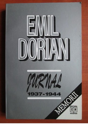Emil Dorian - Jurnal 1937-1944 din vremuri de prigoana foto mare