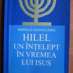 Mireille Hadas-Lebel - Hilel, un intelept in vremea lui Isus