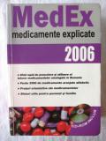 """MedEx. MEDICAMENTE EXPLICATE 2006 cu CD-ROM inclus"", Ed. I, Colectiv autori"