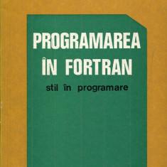 Programarea in fortran in stil de programe de Octavian Petrus - Carte Limbaje de programare