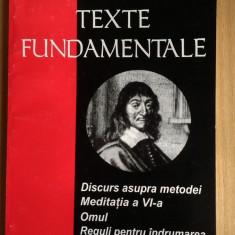 Descartes Texte fundamentale(Discursul, Meditatia, Omul, Reguli pentru indrumarea) - Filosofie