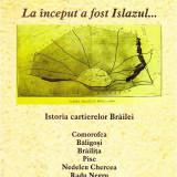 La inceput a fost Islazul.Povestea cartierelor Brailei.Ioan Munteanu, Braila - Carte de lux