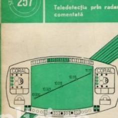 Romeo Mihai., I. Oancea, Elisabeta Reghina, P. Oancea - Teledetectia prin radar comentata