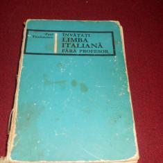 PAUL TEODORESCU - INVATATI LIMBA ITALIANA FARA PROFESOR - Curs Limba Italiana