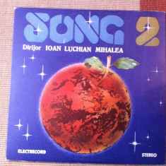 SONG 2 Dirijor Ioan Luchian Mihalea album disc vinyl lp Muzica Pop electrecord folk vocala, VINIL