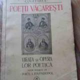Poetii Vacaresti Vieata Si Opera Lor Poetica - Editie Ingrijita De Paul I. Papadopol, 527841 - Carte veche