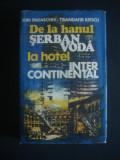 I. PARASCHIV * T. ILIESCU - DE LA HANUL SERBAN VODA LA HOTEL INTERCONTINENTAL, Alta editura