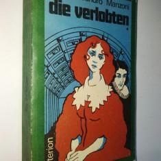 Alessandro Manzoni - Die Verlobten Ed. Kriterion/ Bucuresti 1981 (vol I) - Carte Literatura Germana