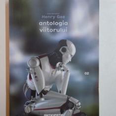 ANTOLOGIA VIITORULUI de HENRY GEE 2012