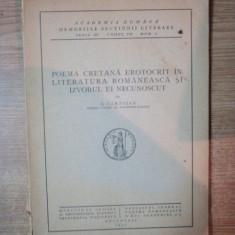 POEMA CRETANA EROTOCRIT IN LITERATURA ROMANEASCA SI IZVORUL EI NECUNOSCUT de N. CARTOJAN, Bucuresti 1935, CONTINE DEDICATIA AUTORULUI