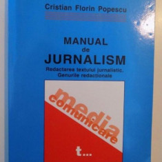 MANUAL DE JURNALISM, REDACTAREA TEXTULUI JURNALISTIC, GENURILE REDACTIONALE, VOL. I de CRISTIAN FLORIN POPESCU, 2003 - Carte Sociologie