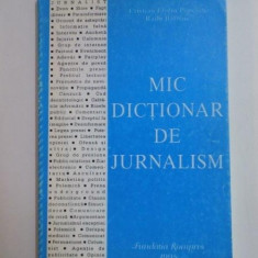 MIC DICTIONAR DE JURNALISM de CRISTIAN FLORIN POPESCU, RADU BALBAIE, 1998 - Carte Sociologie