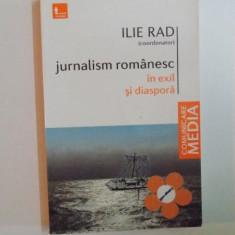 JURNALISM ROMANESC IN EXIL SI DIASPORA de ILIE RAD, 2010 - Carte Sociologie