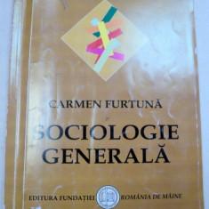 SOCIOLOGIE GENERALA-CARMEN FURTUNA EDITIA A 4-A 2007 - Carte Sociologie