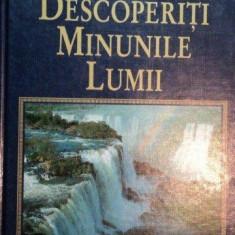 DESCOPERITI MINUNILE LUMII-COLECTIV DE AUTORI - Carte Geografie