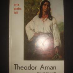 THEODOR AMAN * ARTA PENTRU TOTI