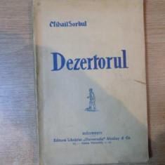DEZERTORUL. COMEDIE TRAGICA IN 3 ACTE de MIHAIL SORBUL, CONTINE DEDICATIA AUTORULUI
